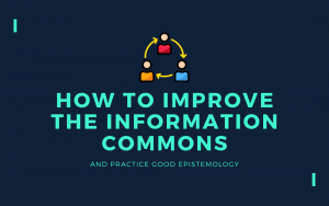 How To Improve the Information Commons