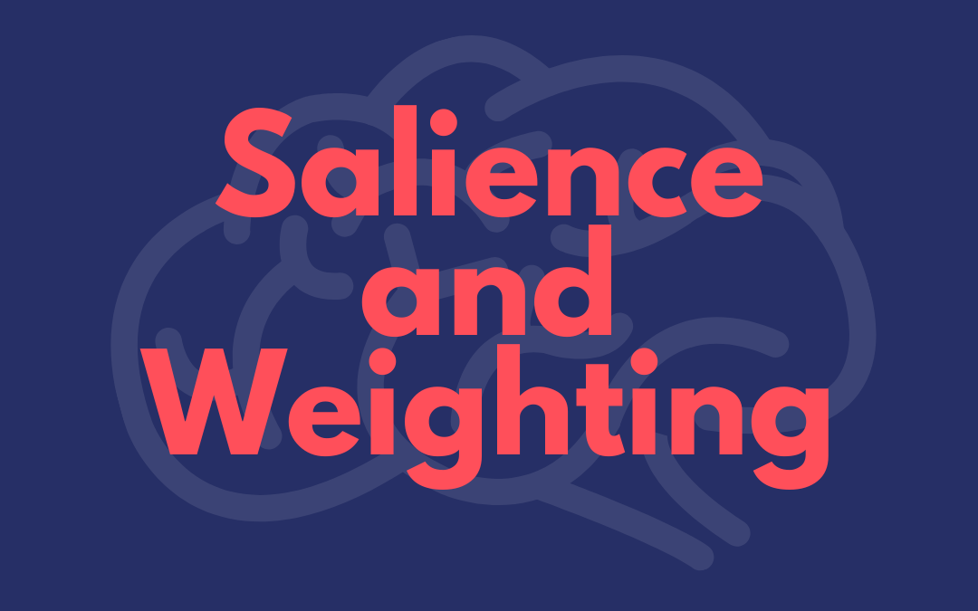 Salience and Weighting