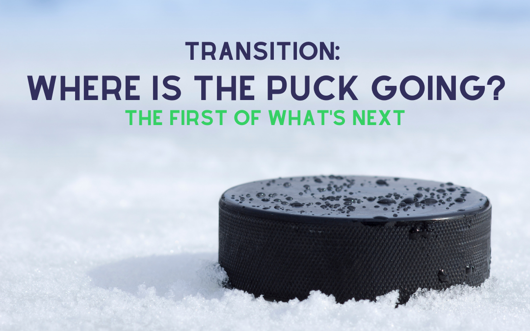 Transition: Where is the Puck Going?